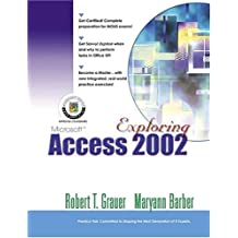 Exploring Microsoft Access 2002 Comprehensive by Robert T. Grauer (2001-07-19)
