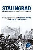 Stalingrad: Mythos und Wirklichkeit einer Schlacht -