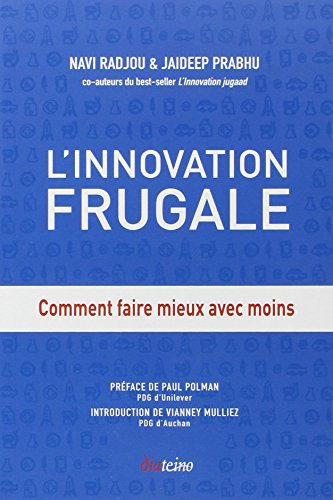 L'Innovation frugale: Comment faire mieux avec moins. par Navi Radjou