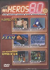 Mes Héros 80 - Albator 78 - Capitaine Flam - Les Mysterieuses Cités d'or