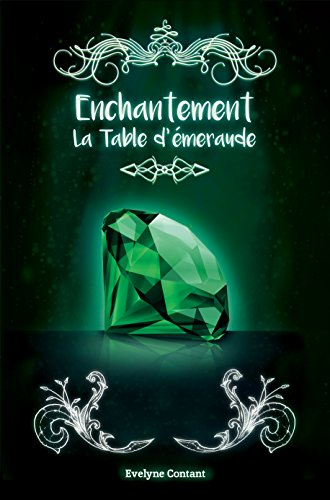 La Table d'émeraude (Enchantement t. 3) par [Contant, Evelyne]