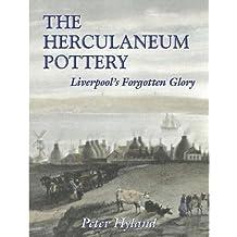 The Herculaneum Pottery: Liverpool's Forgotten Glory