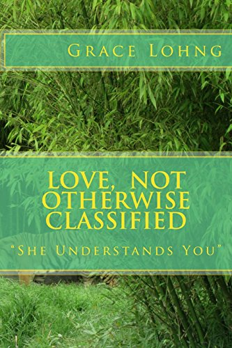 Love, Not Otherwise Classified: She Understands You por Grace Marie Lohng