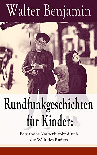 Rundfunkgeschichten für Kinder: Benjamins Kasperle tobt durch die ...