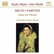Milan / Narvaez: Music For Vihuela