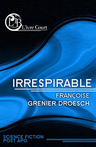 Irrespirable (L'ivre Court) (French Edition)