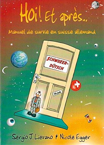 Hoi Et Apres: Manuel De Survie En Suisse Allemand par Sergio J. Lievano
