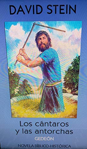 Gedeón: Los cántaros y las antorchas (Antiguo Testamento nº 8) por David  Stein