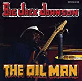 The Oil Man by Big Jack Johnson (1994-02-02) -
