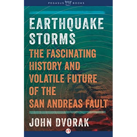 Earthquake Storms: An Unauthorized Biography of the San Andreas Fault (English Edition)
