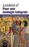 Laudato si' : pour une écologie intégrale par Danroc