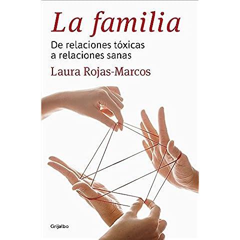 La familia: De relaciones tóxicas a relaciones sanas