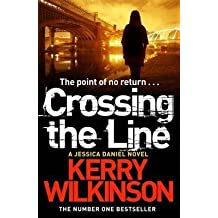 [Crossing the Line] (By: Kerry Wilkinson) [published: September, 2014]