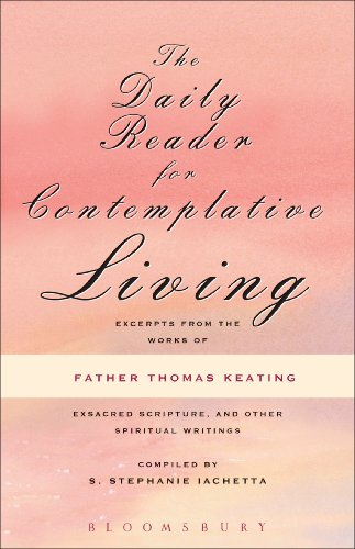 The Daily Reader for Contemplative Living: Excerpts from the Works of Father Thomas Keating, O.C.S.O (English Edition) -