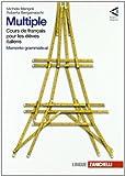Multiple cours de français pour les élèves italiens. Livre de l'élève-Cahier des exercices-Memento grammaticale. Per la Scuola media. Con espansione online: 1