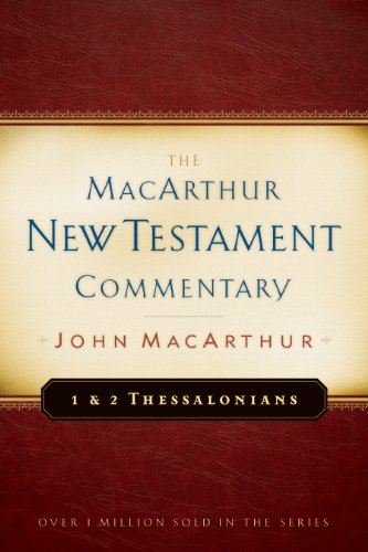 1 & 2 Thessalonians MacArthur New Testament Commentary (MacArthur New Testament Commentary Series Book 23) (English Edition)