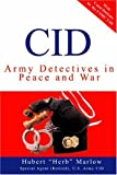 CID: Army Detectives In Peace And War by Hubert Marlow (2004-09-14)