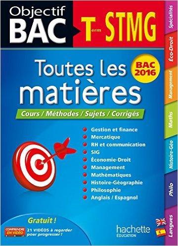 Objectif Bac Toutes Les Matieres Term Stmg De Martine Burnens ,Jean-Pierre Broutin ,Sylvain Matton  15 Juillet 2015