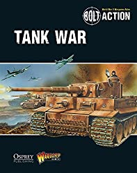 Bolt Action: Tank War by Warlord Games (2014-09-23)