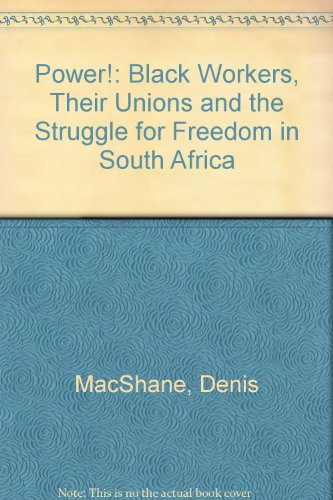 power-black-workers-and-the-struggle-for-freedom-in-south-africa