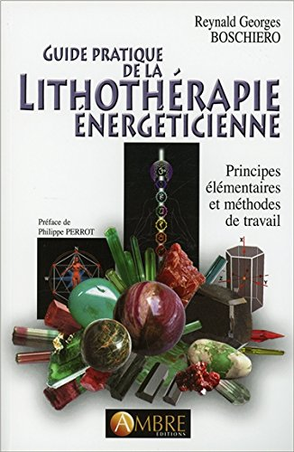 Guide pratique de la lithothrapie nergticienne