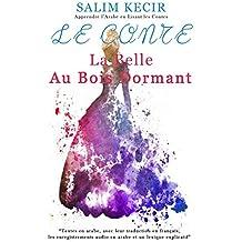 """Le conte """"La Belle au Bois Dormant"""": Textes en arabe, avec leur traduction en français, les enregistrements audio en arabe et un lexique explicatif"""