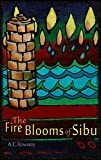 The Fire Blooms of Sibu (English Edition)
