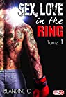 Sex,Love in the ring, tome 1 par C.
