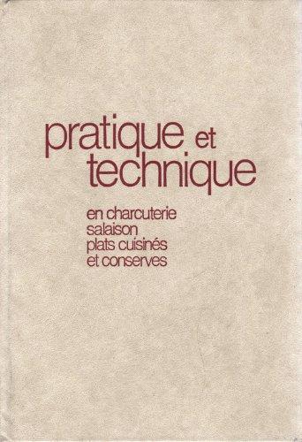 Pratique et technique en charcuterie, salaison, plats cuisinés et conserves par Édouard Laszlo Hennel