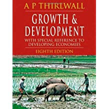 By A.P. Thirlwall Growth and Development: With Special Reference to Developing Economies (8th Revised edition) [Paperback]