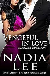 Vengeful in Love (Billionaires in Love Book 1) (English Edition)