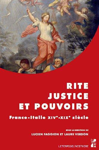 Rite, justice et pouvoirs : France-Italie, XIVe-XIXe sicle