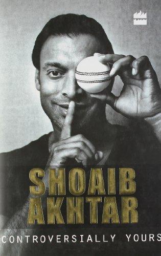 Controversially Yours por Shoaib Akhtar