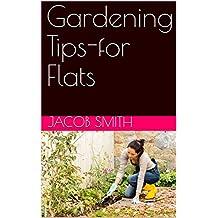 Gardening Tips-for Flats (English Edition)