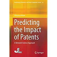 Predicting the Impact of Patents: A Network Science Approach (Evolutionary Economics and Social Complexity Science, Band 3)