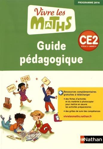 Vivre les maths CE2 Cycle 2, Guide pédagogique - Programme 2016