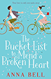 The Bucket List to Mend a Broken Heart: A warm and uplifting rom com
