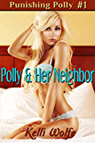 Polly and Her Neighbor (Punishing Polly Book 1)