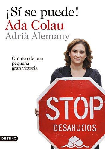 ¡Sí se puede!: Crónica de una pequeña gran victoria por Ada Colau