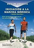 Iniciacion a la marcha nordica / Nordic Walking: Con programas practicos de entrenamientos / With Practical Training Programs