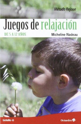Juegos de relajación: De 5 a 12 años (Bolsillo) por Micheline Nadeau