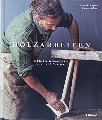 Holzarbeiten: Schlichte Wohnobjekte von Hand