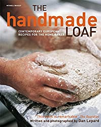The Handmade Loaf: Contemporary Recipes for the Home Baker