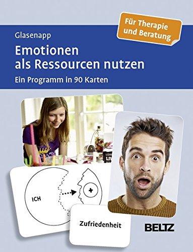 Emotionen als Ressourcen nutzen: Ein Programm in 90 Karten. Für Therapie und Beratung. Mit 20-seitigem Booklet