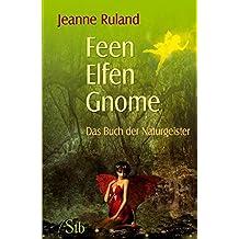 Feen, Elfen, Gnome - Das Buch der Naturgeister