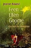 Feen, Elfen, Gnome: Das Buch der Naturgeister