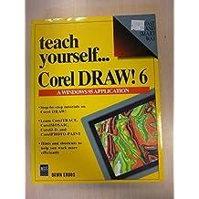 Coreldraw! 6 (Teach Yourself Visually) by Dawn Erdos (1995-11-02)