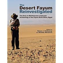 The Desert Fayum Reinvestigated: The Early to Mid-Holocene Landscape Archaeology of the Fayum North Shore, Egypt