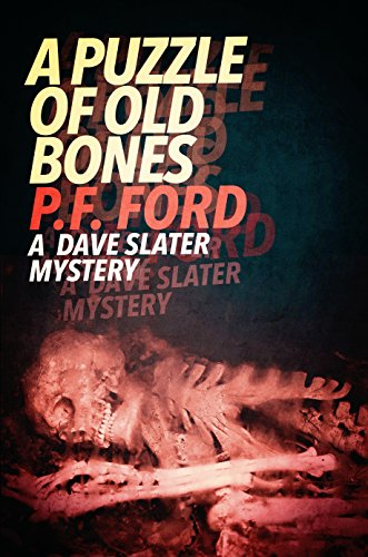 A-Puzzle-Of-Old-Bones-Dave-Slater-Mystery-Novels-Book-10
