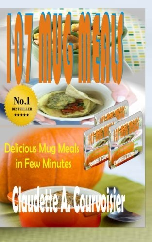 107-mug-meals-delicious-mug-meals-in-few-minutes-by-claudette-a-courvoisier-2016-03-14